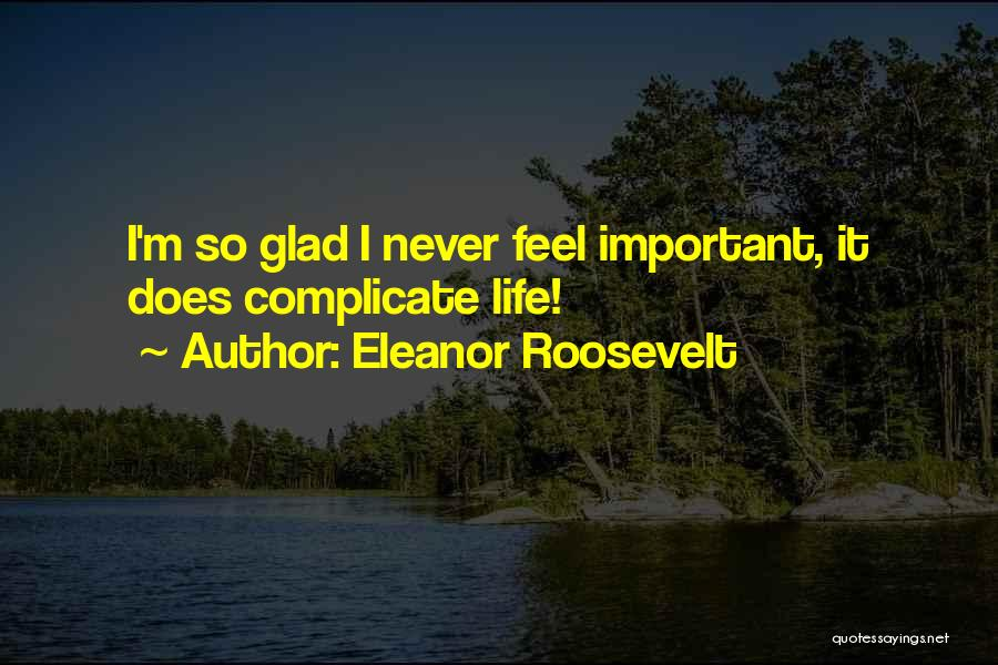 Over Complicate Quotes By Eleanor Roosevelt