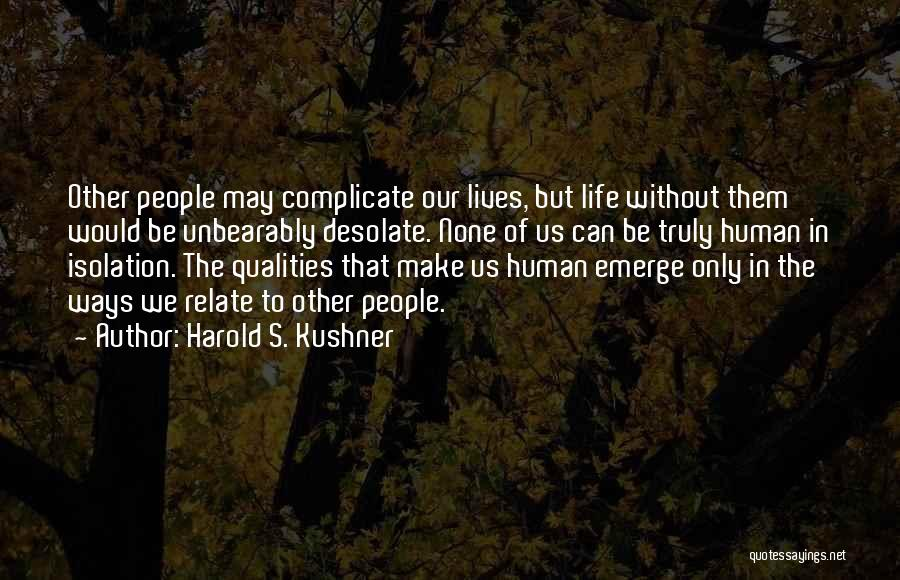 Over Complicate Quotes By Harold S. Kushner