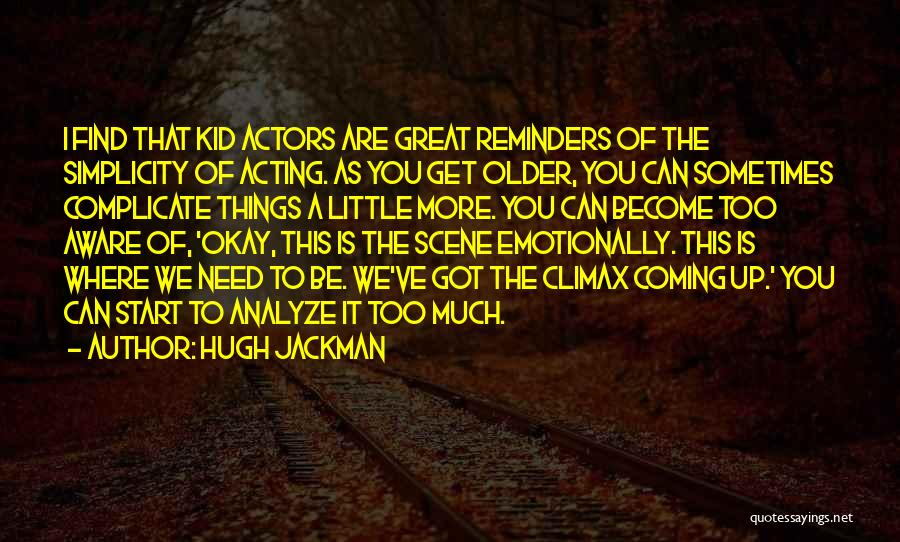 Over Complicate Quotes By Hugh Jackman