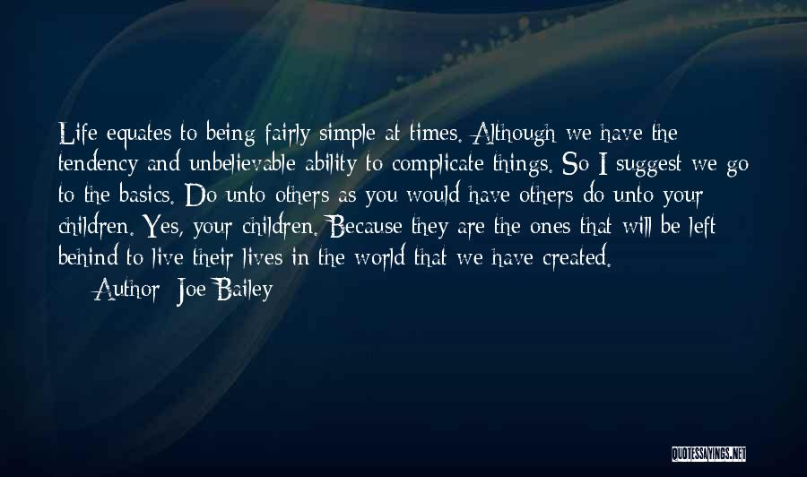 Over Complicate Quotes By Joe Bailey