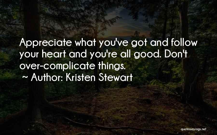 Over Complicate Quotes By Kristen Stewart