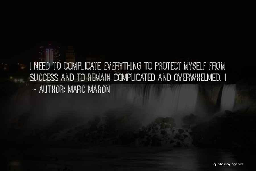 Over Complicate Quotes By Marc Maron
