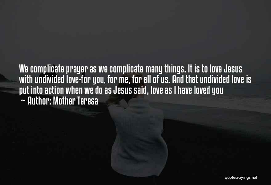 Over Complicate Quotes By Mother Teresa