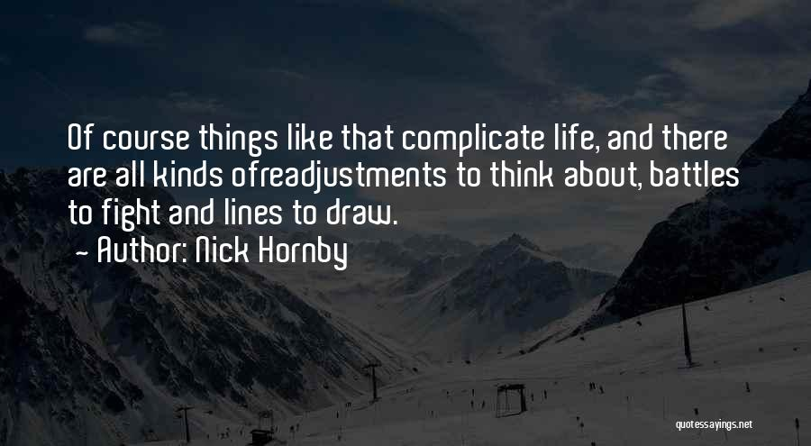 Over Complicate Quotes By Nick Hornby