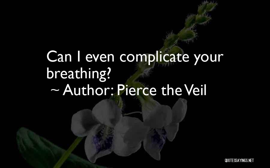 Over Complicate Quotes By Pierce The Veil
