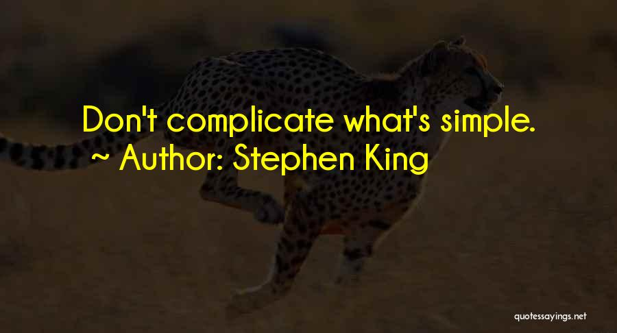 Over Complicate Quotes By Stephen King