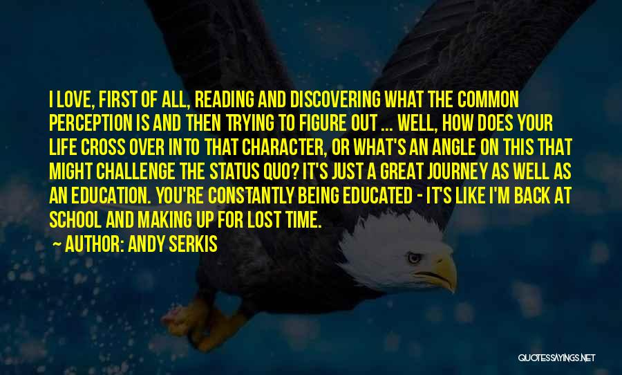 Over Educated Quotes By Andy Serkis