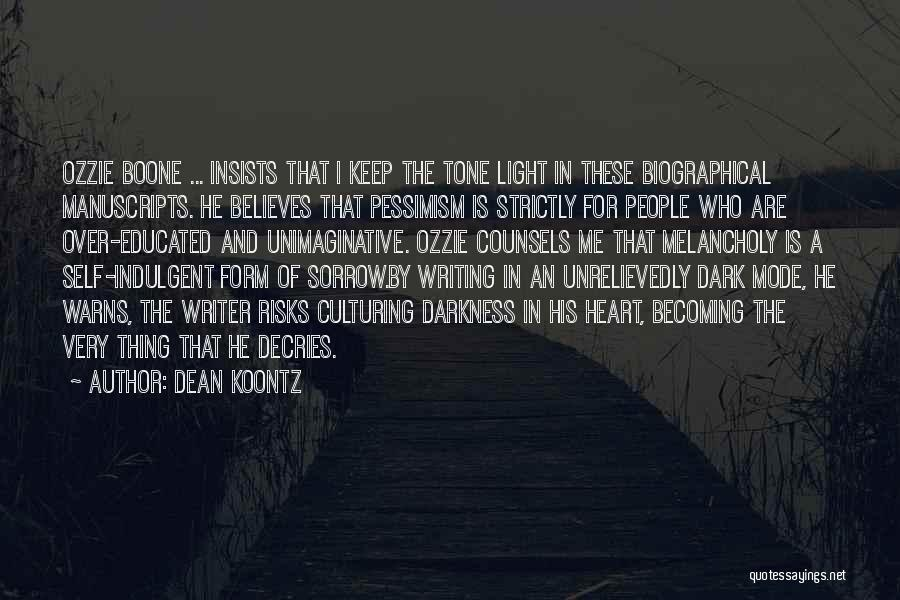 Over Educated Quotes By Dean Koontz