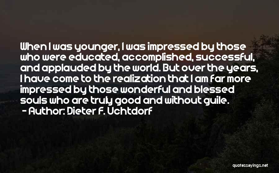 Over Educated Quotes By Dieter F. Uchtdorf