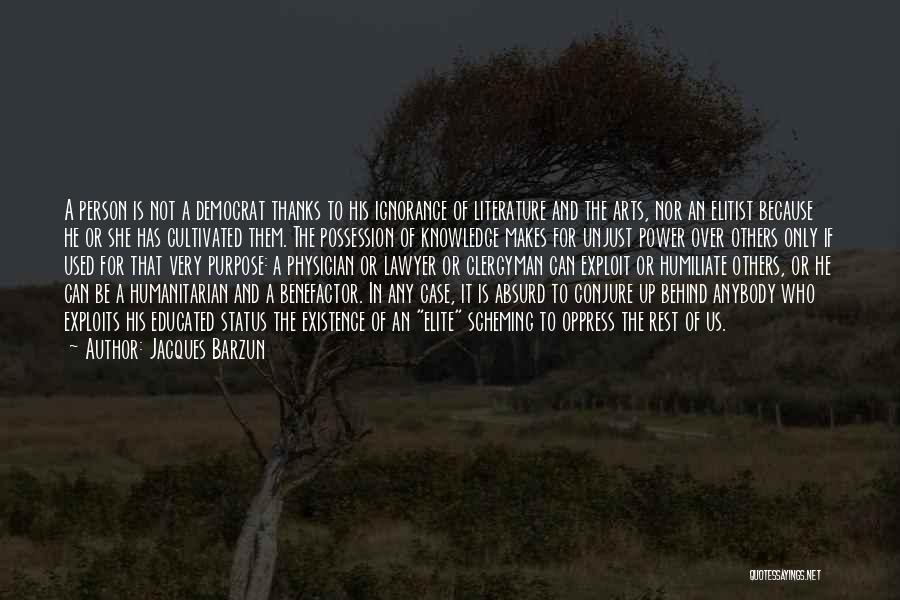 Over Educated Quotes By Jacques Barzun