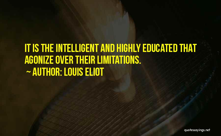 Over Educated Quotes By Louis Eliot