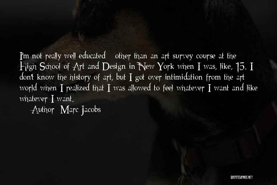 Over Educated Quotes By Marc Jacobs