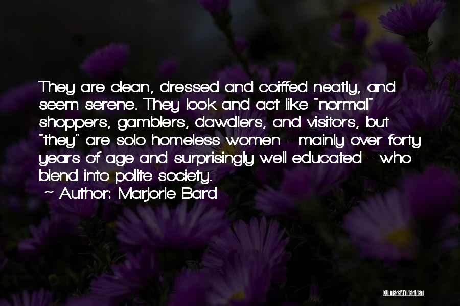 Over Educated Quotes By Marjorie Bard