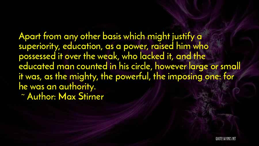 Over Educated Quotes By Max Stirner