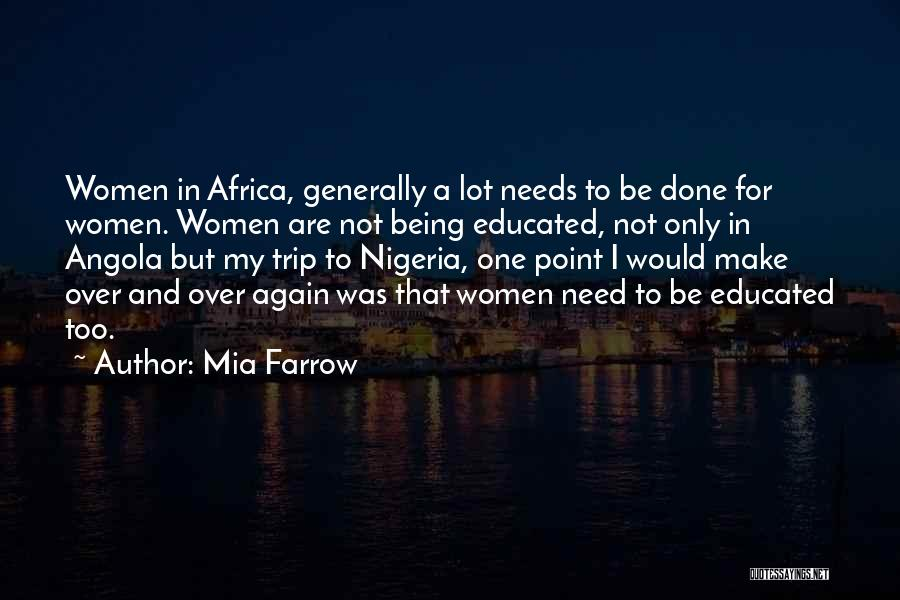 Over Educated Quotes By Mia Farrow