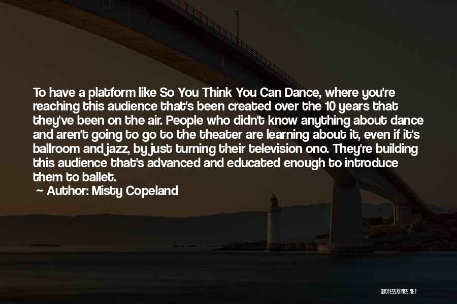 Over Educated Quotes By Misty Copeland