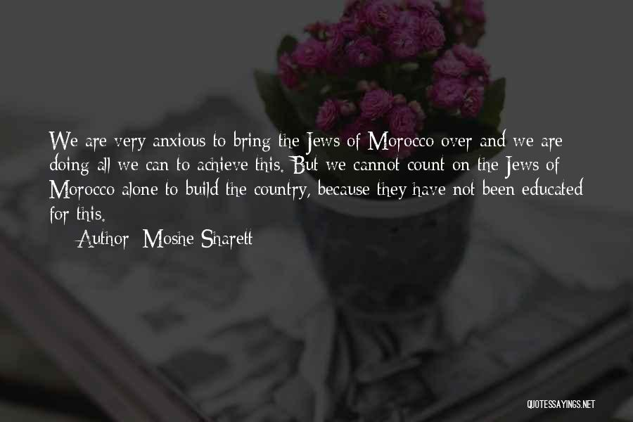 Over Educated Quotes By Moshe Sharett