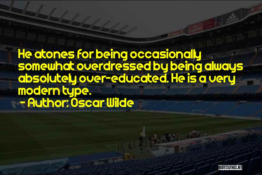 Over Educated Quotes By Oscar Wilde