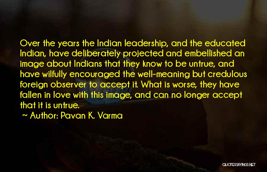 Over Educated Quotes By Pavan K. Varma