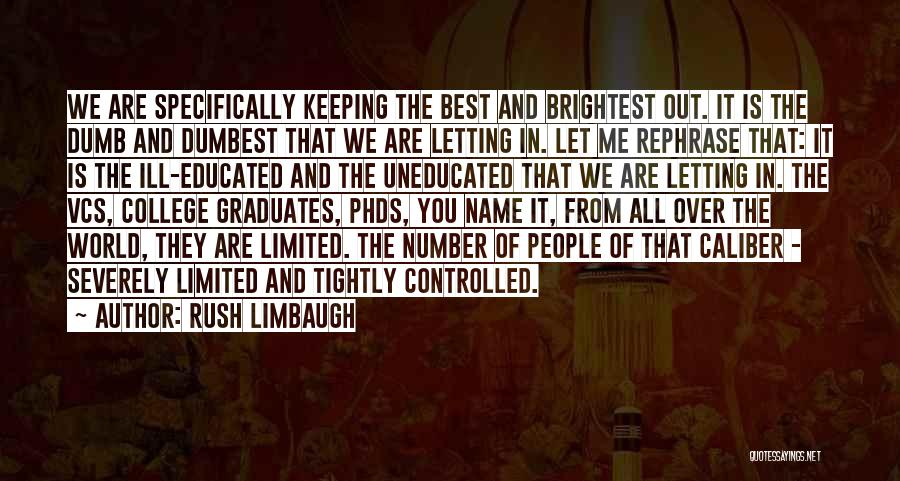 Over Educated Quotes By Rush Limbaugh