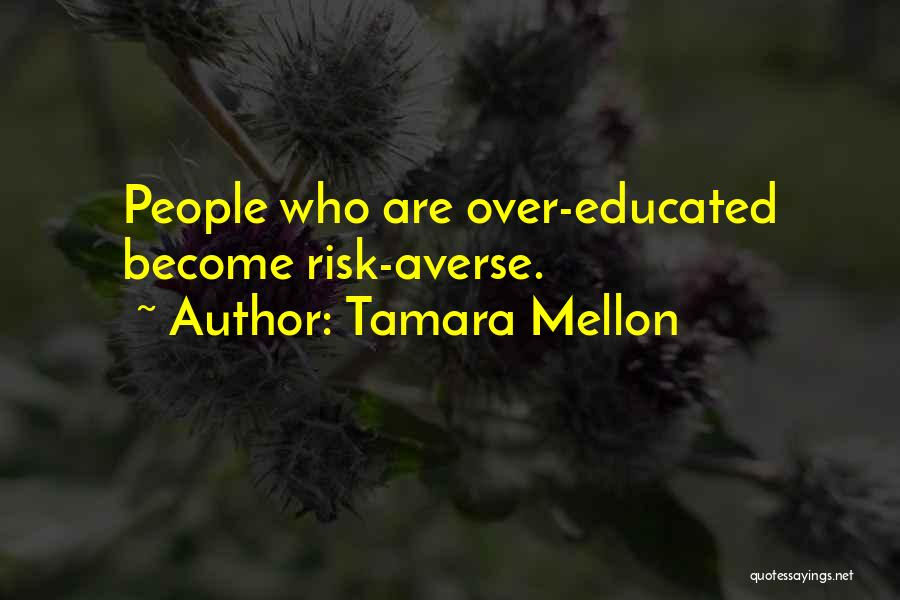 Over Educated Quotes By Tamara Mellon