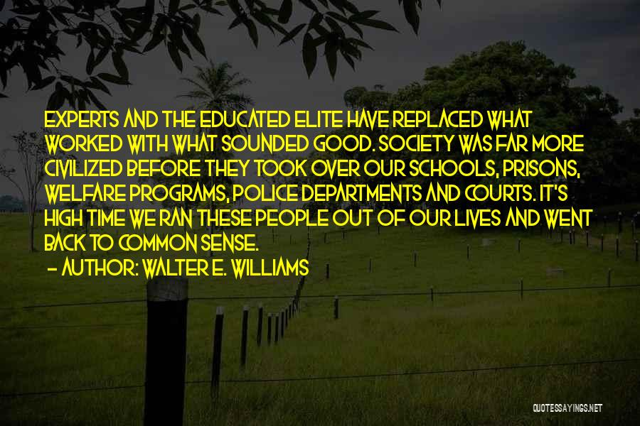 Over Educated Quotes By Walter E. Williams