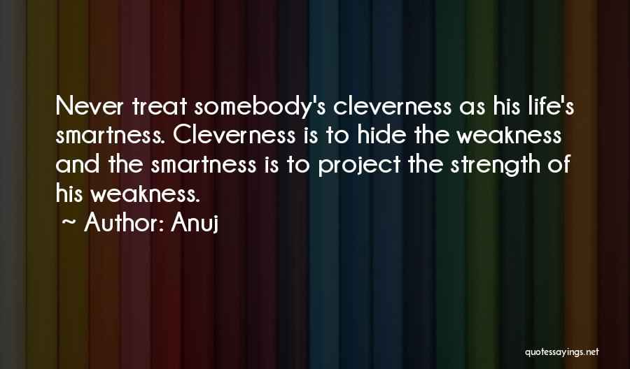 Over Smartness Quotes By Anuj