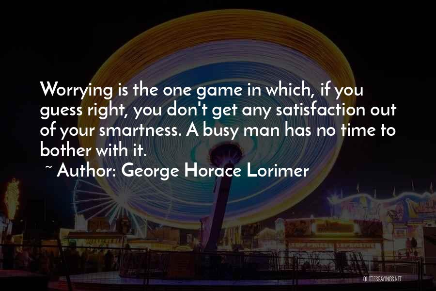 Over Smartness Quotes By George Horace Lorimer