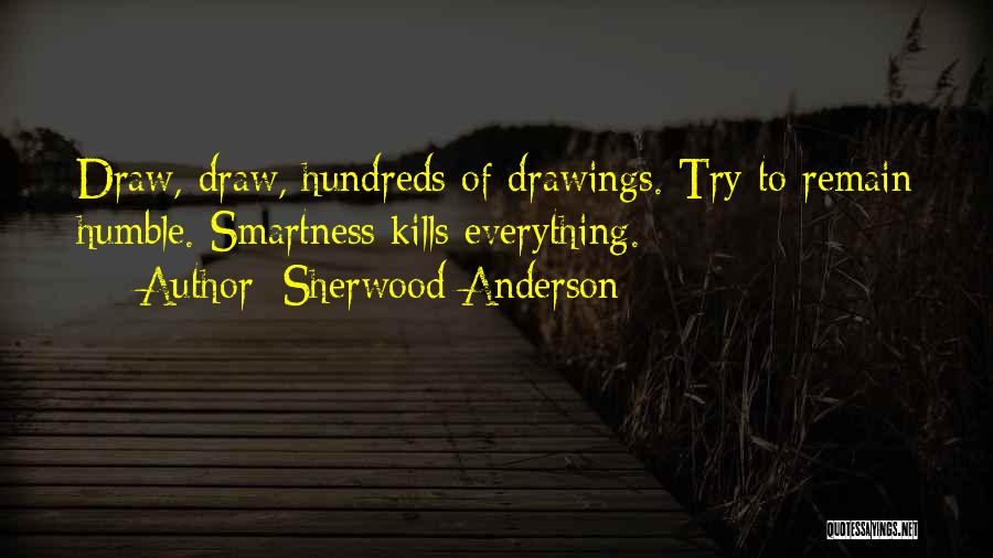 Over Smartness Quotes By Sherwood Anderson