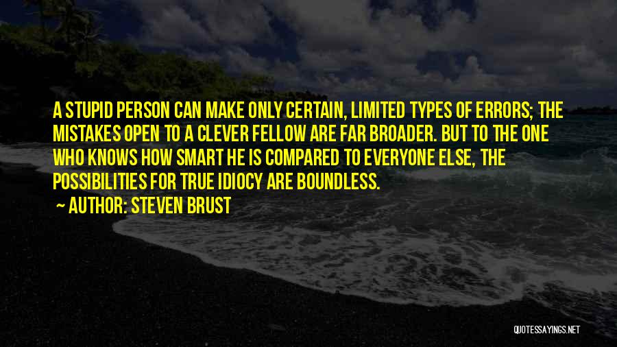 Over Smartness Quotes By Steven Brust
