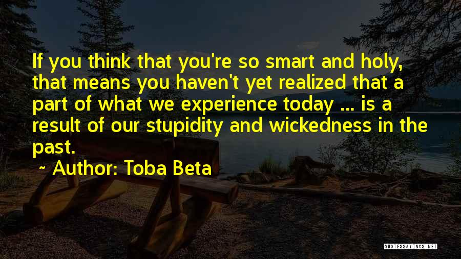 Over Smartness Quotes By Toba Beta