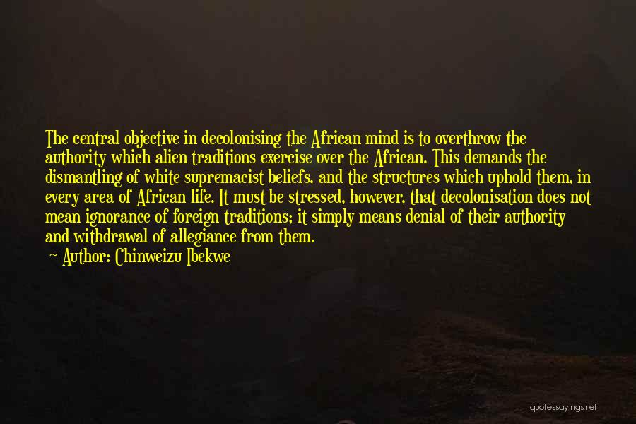 Over Stressed Quotes By Chinweizu Ibekwe