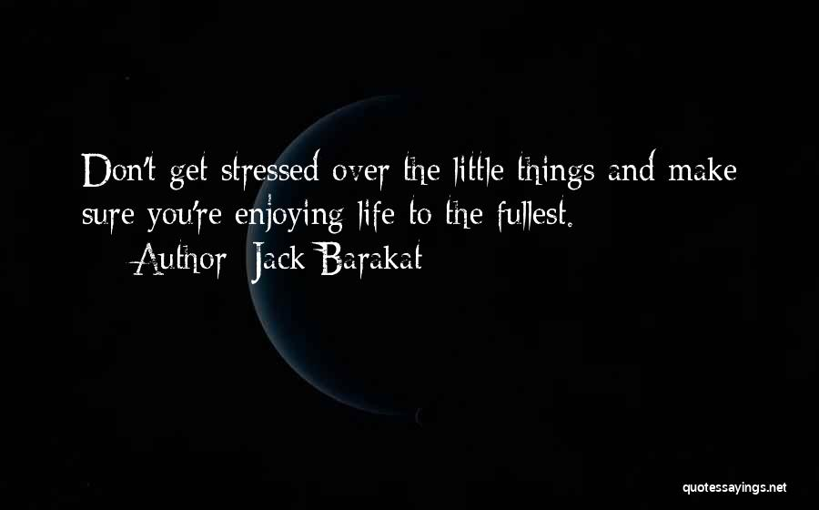 Over Stressed Quotes By Jack Barakat