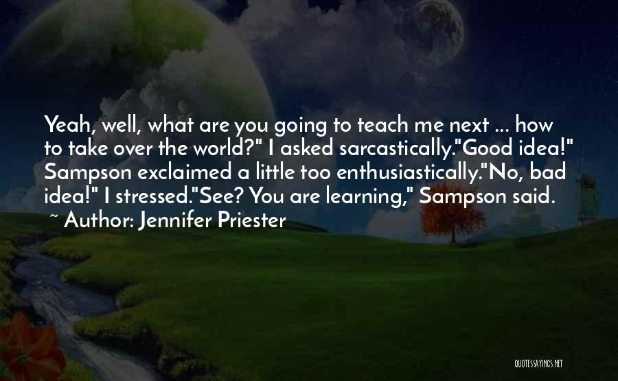 Over Stressed Quotes By Jennifer Priester