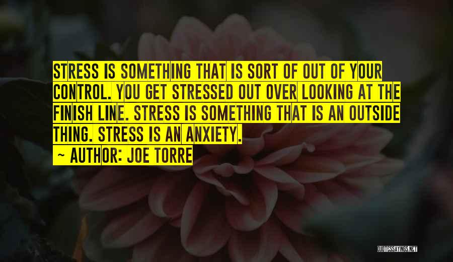 Over Stressed Quotes By Joe Torre