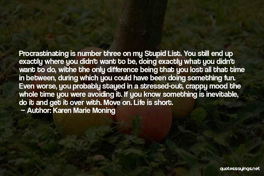Over Stressed Quotes By Karen Marie Moning