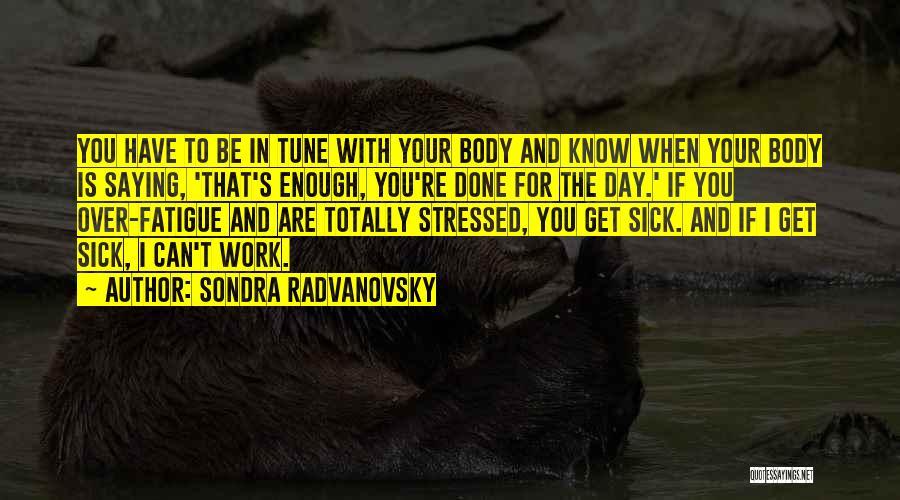 Over Stressed Quotes By Sondra Radvanovsky