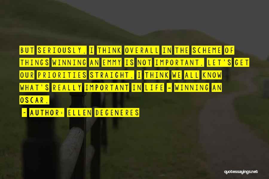 Overall Quotes By Ellen DeGeneres
