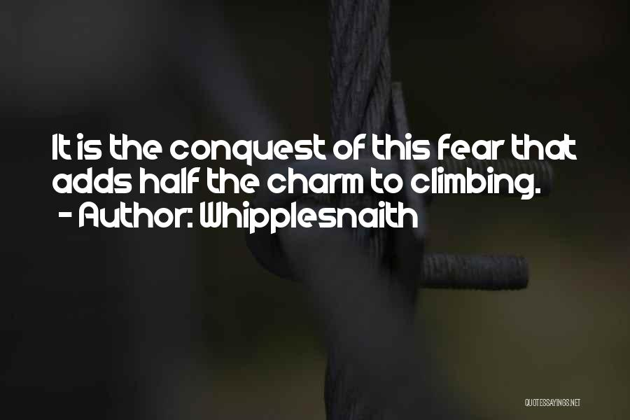 Overcome Fear Of Heights Quotes By Whipplesnaith