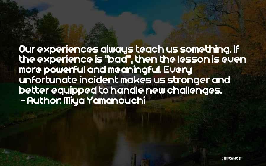 Overcoming Bad Times Quotes By Miya Yamanouchi