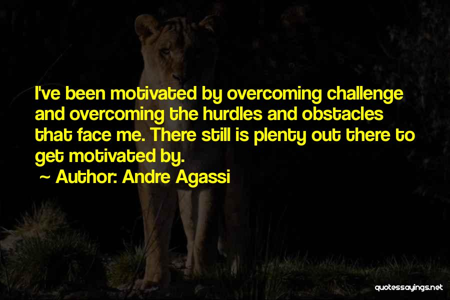 Overcoming Obstacles Quotes By Andre Agassi