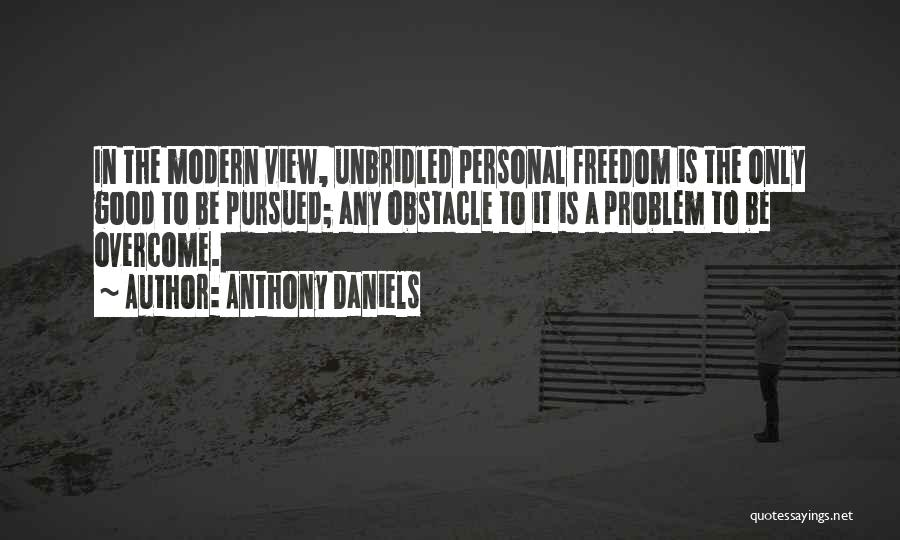 Overcoming Obstacles Quotes By Anthony Daniels