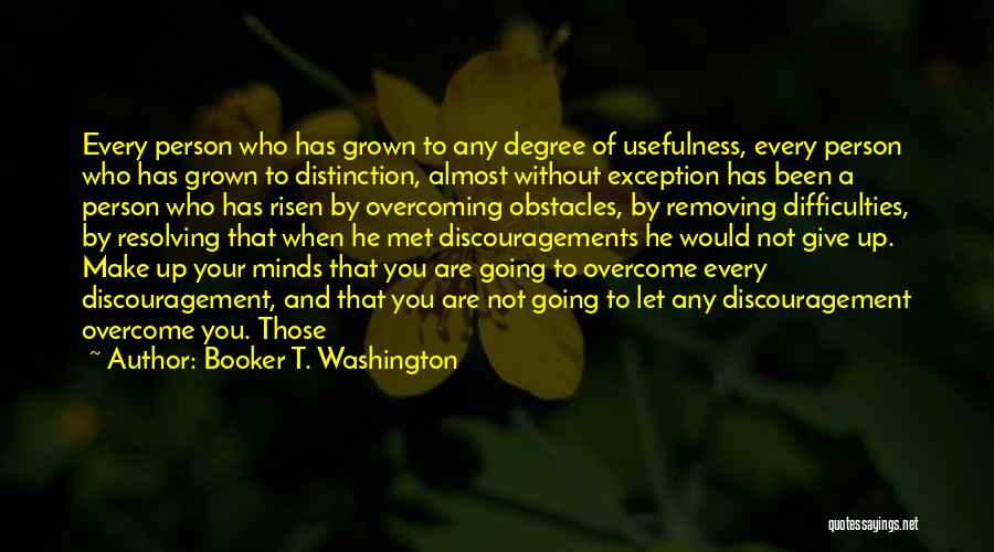 Overcoming Obstacles Quotes By Booker T. Washington