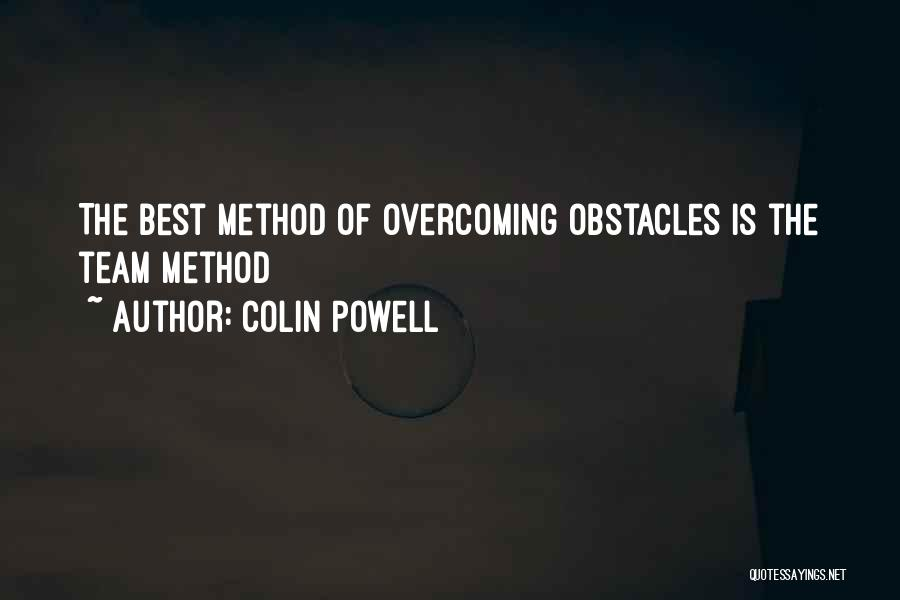 Overcoming Obstacles Quotes By Colin Powell