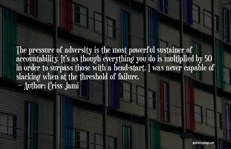 Overcoming Obstacles Quotes By Criss Jami