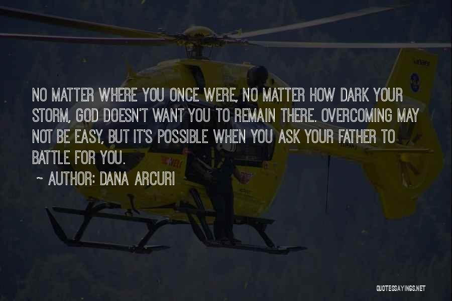 Overcoming Obstacles Quotes By Dana Arcuri