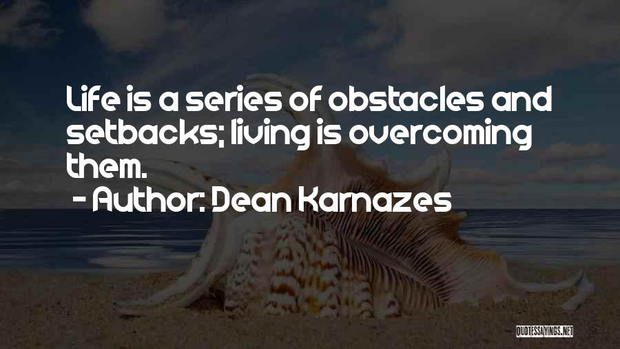Overcoming Obstacles Quotes By Dean Karnazes