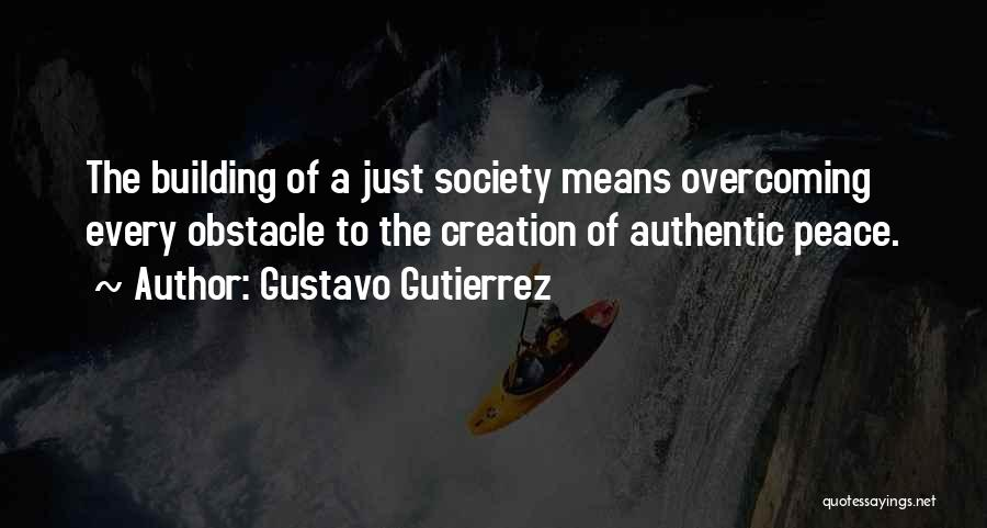 Overcoming Obstacles Quotes By Gustavo Gutierrez