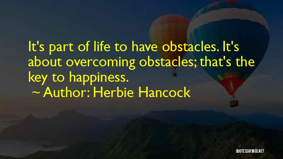 Overcoming Obstacles Quotes By Herbie Hancock
