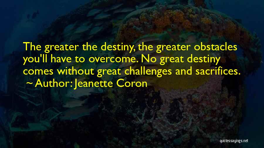 Overcoming Obstacles Quotes By Jeanette Coron